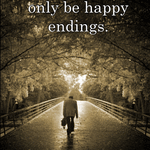 i wish they're  could only be happy endings.