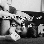 Most of the moment will end with sex