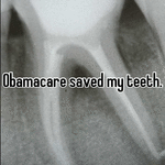 Obamacare saved my teeth.
