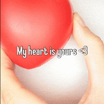 My heart is yours <3