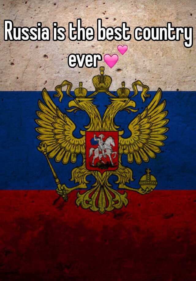 Russia is the best country ever💕