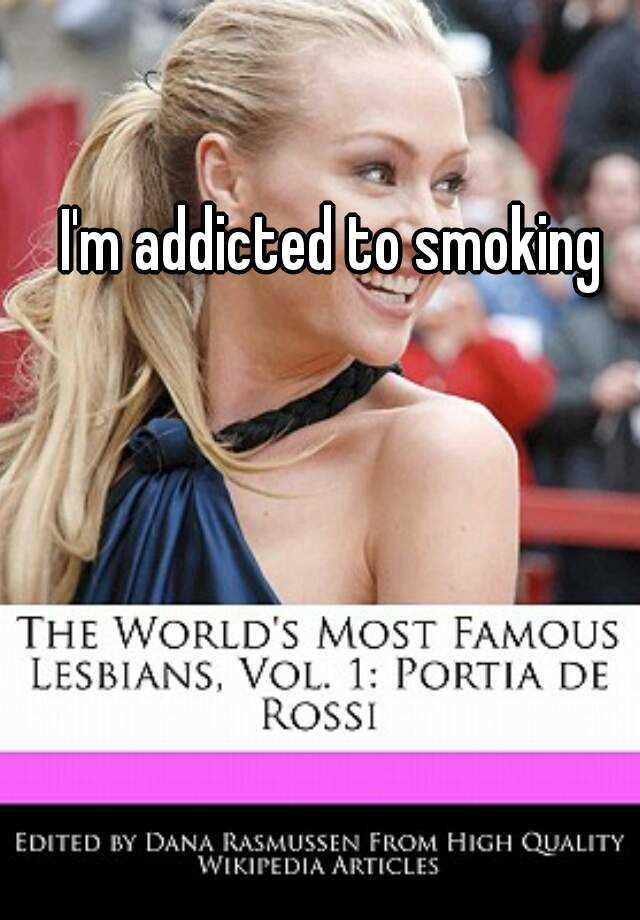 I'm addicted to smoking