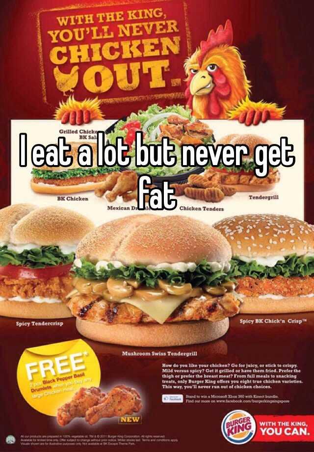 I eat a lot but never get fat