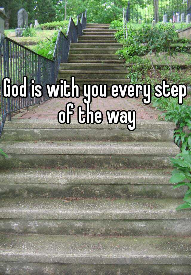 God is with you every step of the way