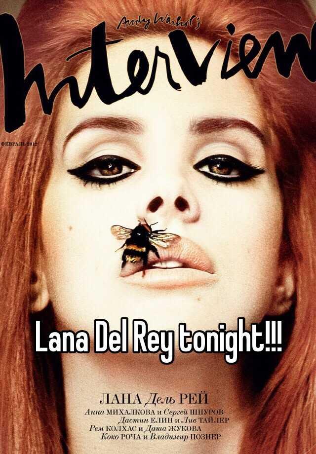 Lana Del Rey tonight!!!