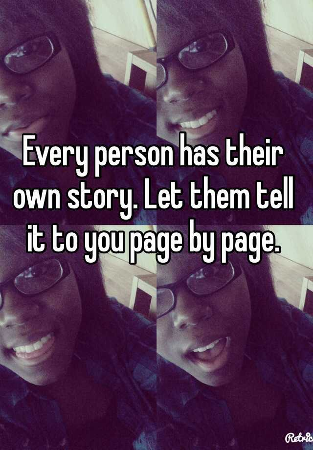 Every person has their own story. Let them tell it to you page by page.