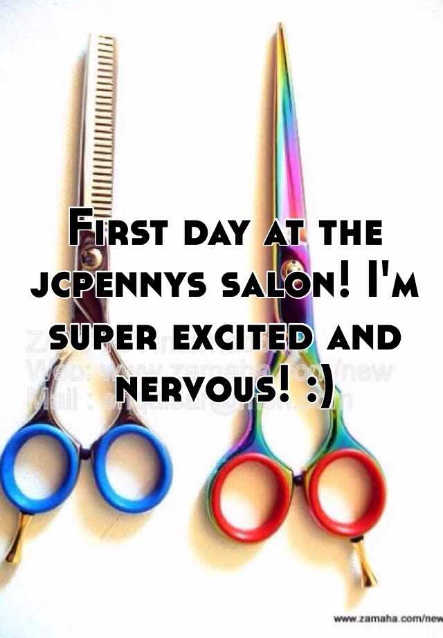 First day at the jcpennys salon! I'm super excited and nervous! :)