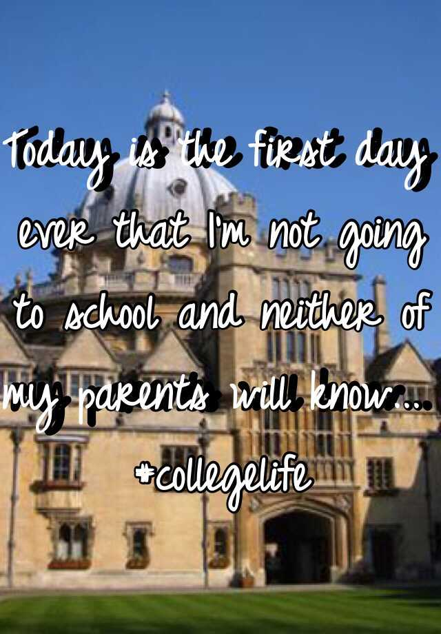 Today is the first day ever that I'm not going to school and neither of my parents will know... #collegelife